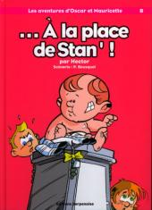 Oscar et Mauricette (Les aventures d') -8- ... À la place de Stan' !