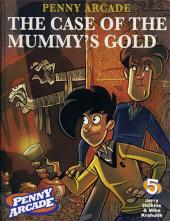 Penny Arcade -5- The case of the mummy's gold