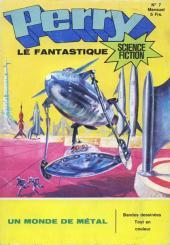 Perry le fantastique -7- Un monde de métal (Perry) - la vallée des hommes de pierre (Atlan) - duel dans l'espace (Cosmos an 2200)