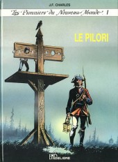 Les pionniers du Nouveau Monde -1a- Le Pilori