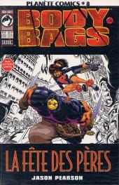 Planète Comics (2e série) -8- Body Bags - La fête des pères