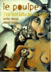 Le poulpe (6 Pieds sous Terre) -7- J'irai faire Kafka sur vos tombes