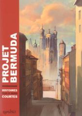 Projet Bermuda (Puis Bermuda) -1- Histoires plus ou moins courtes