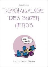 Psychanalyse du... -1- Psychanalyse des Super Héros