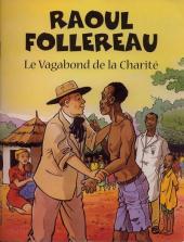 Raoul Follereau -a- Le vagabond de la charité