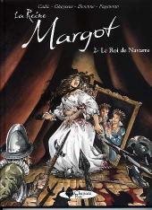 La reine Margot (Derenne/Gheysens/Cadic) -2- Le roi de Navarre