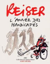 Les années Reiser -8- L'année des handicapés
