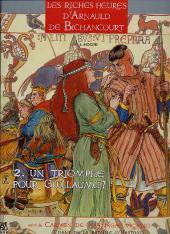 Les riches heures d'Arnauld de Bichancourt -2- Un triomphe pour Guillaume ?