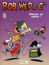 Rob, Wed & Co -1- Silence, on répète !