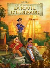 La route d'Eldorado - Pour l'or et la gloire