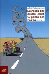La route est droite -1- La route est droite mais la pente est forte......