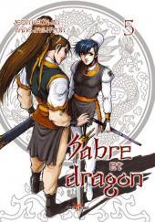 Sabre et dragon -5- Tome 5