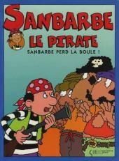 Sanbarde le pirate -2- Sanbarbe perd la boule !