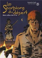 Les scorpions du Désert -6- Quatre cailloux dans le feu