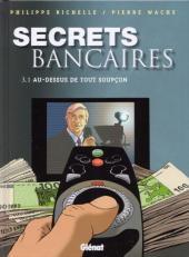 Secrets bancaires -5- Au-dessus de tout soupçon