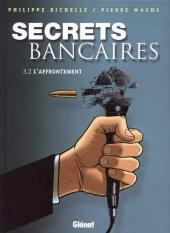 Secrets bancaires -6- L'affrontement