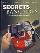Secrets bancaires -7- Les enfants du Watergate