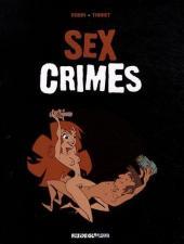 Sex crimes - Tome 1