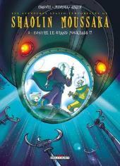 Shaolin Moussaka -2- Contre le Grand Poukrass !!