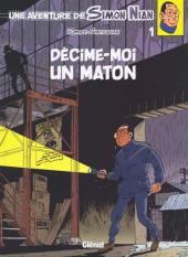 Simon Nian (Une aventure de) -1- Décime-moi un maton