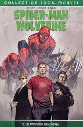Spider-Man/Wolverine (100% Marvel) -2- Le pouvoir des rêves