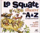 Illustré (Le Petit) (La Sirène / Soleil Productions / Elcy) - Le Squatt illustré de A à Z - Le Guide de l'inscrut'