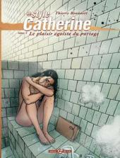 Le style Catherine -2- Le plaisir égoïste du partage