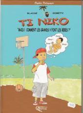 Ti niko -2- Mais! comment les grands y font les bébés?