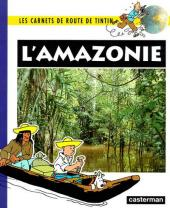 Tintin - Divers -Car07- Carnets de route : l'Amazonie