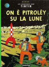 Tintin (en langues régionales) -17Gaumais- On è pitroléy su la lune