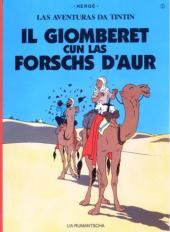 Tintin (en langues régionales) -9Romanche- Il Giomberet cun las forschs d'aur