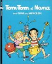 Tom-Tom et Nana -9b- Les fous du mercredi