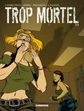 Trop mortel -2- Trop mortel 2/2