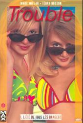 Trouble -1- L'été de tous les dangers