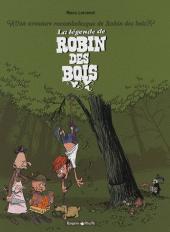 Une aventure rocambolesque de... -4- La légende de Robin des bois
