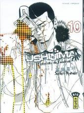 Ushijima - L'usurier de l'ombre -10- Tome 10