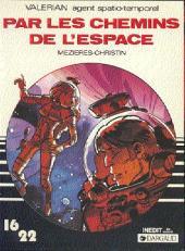 Valérian (16/22) -454b- Par les chemins de l'espace