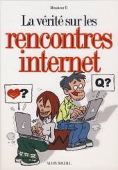 La vérité sur -30- Les rencontres internet