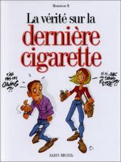 La vérité sur -7- La dernière cigarette