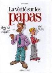 La vérité sur -9- Les papas