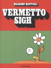 Vermetto Sigh