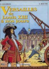 Histoires des Villes (Collection) - Versailles de Louis XIII à nos jours