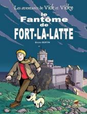 Vick et Vicky (Les aventures de) -13- Le fantôme de Fort-la-Latte