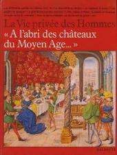 La vie privée des Hommes -20- A l'abri des châteaux du Moyen Age...