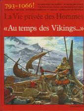 La vie privée des Hommes -15- Au temps des Vikings... - 793-1066 !