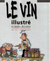 Illustré (Le Petit) (La Sirène / Soleil Productions / Elcy) - Le Vin illustré en bandes dessinées