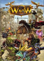 WaoW -1- Les crèvemines