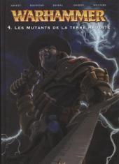 Warhammer -4- Les Mutants de la Terre Maudite