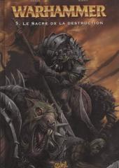 Warhammer -5- Le Sacre de la destruction