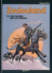 Zoulouland -5- Plus rapides que les chevaux